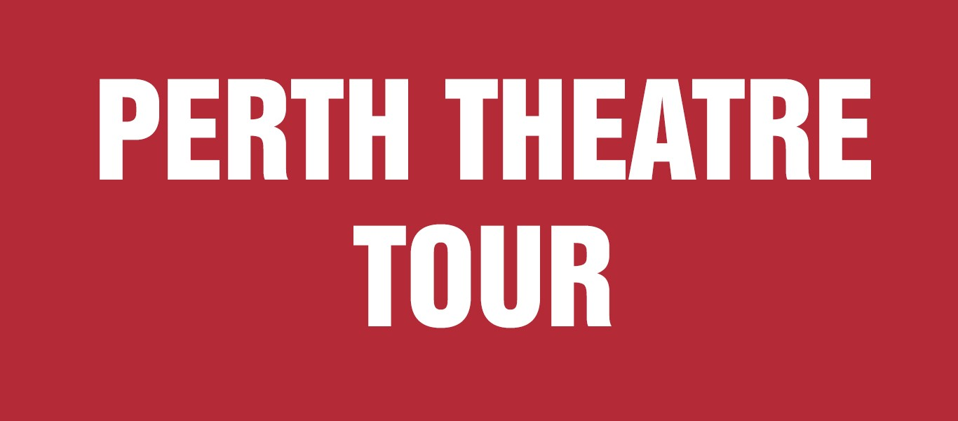 Perth Theatre Tour Image